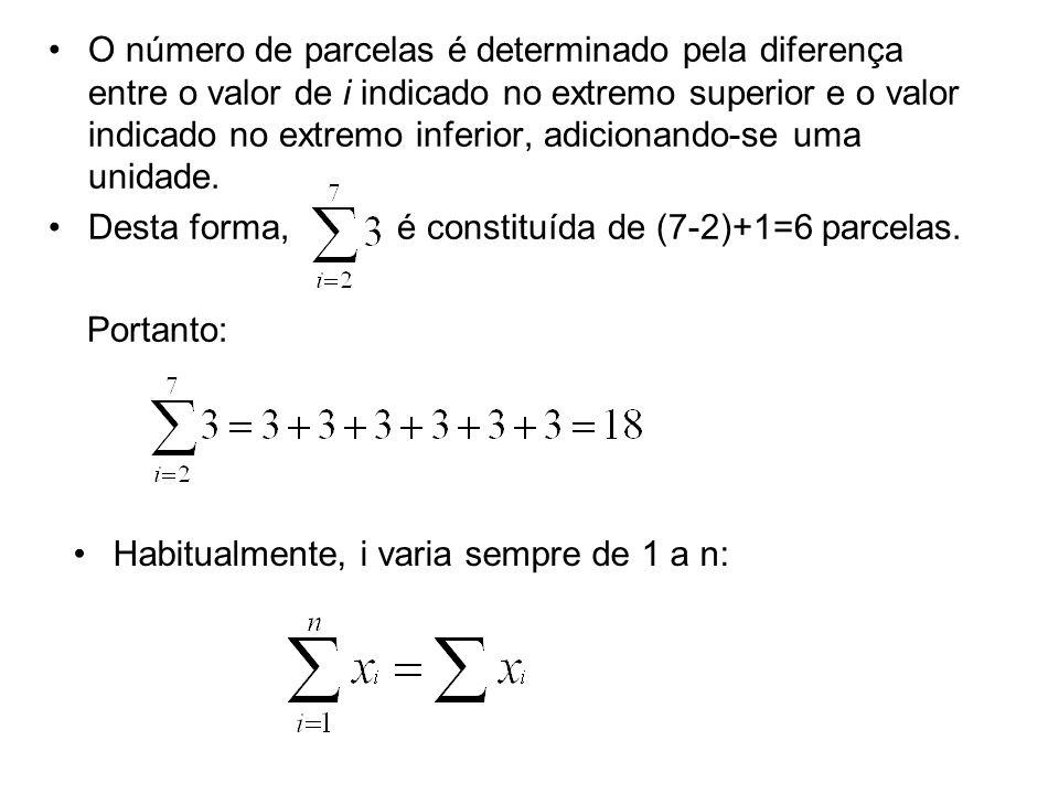 O número de parcelas é determinado pela diferença entre o valor de i indicado no extremo superior e o valor indicado no extremo inferior, adicionando-se uma unidade.