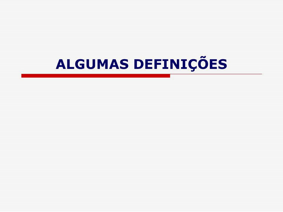 ALGUMAS DEFINIÇÕES