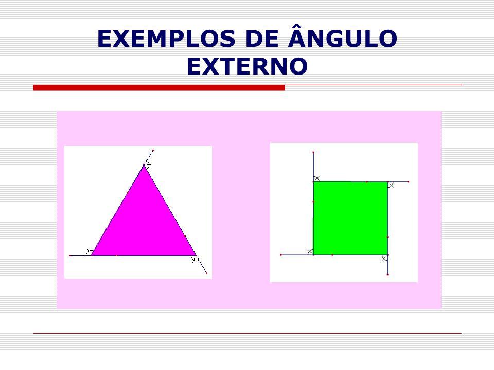 EXEMPLOS DE ÂNGULO EXTERNO