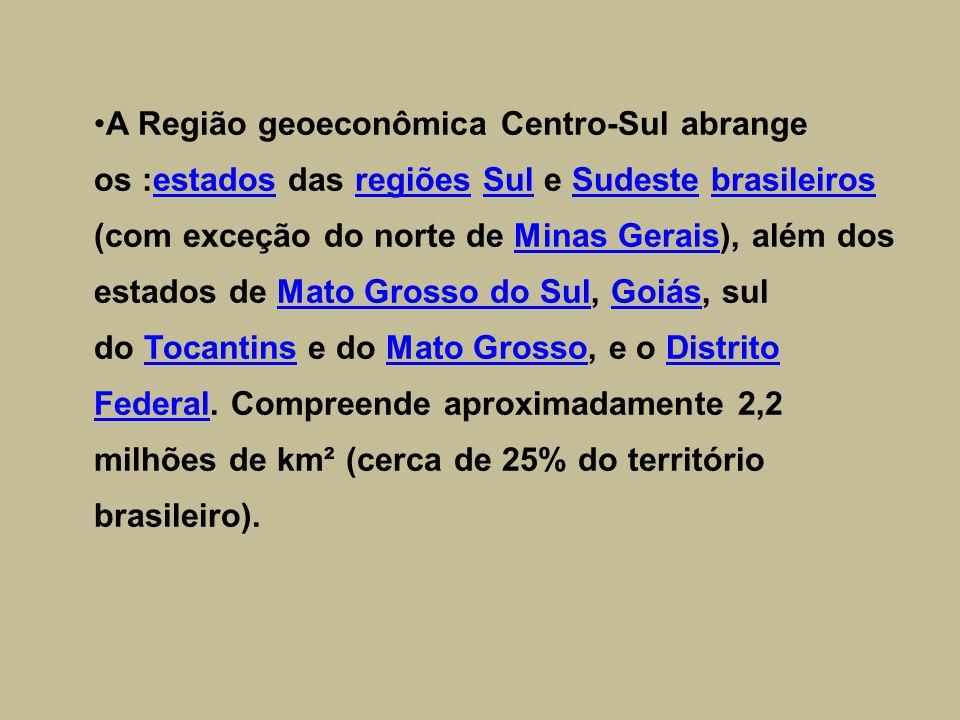 A Região geoeconômica Centro-Sul abrange os :estados das regiões Sul e Sudeste brasileiros (com exceção do norte de Minas Gerais), além dos estados de