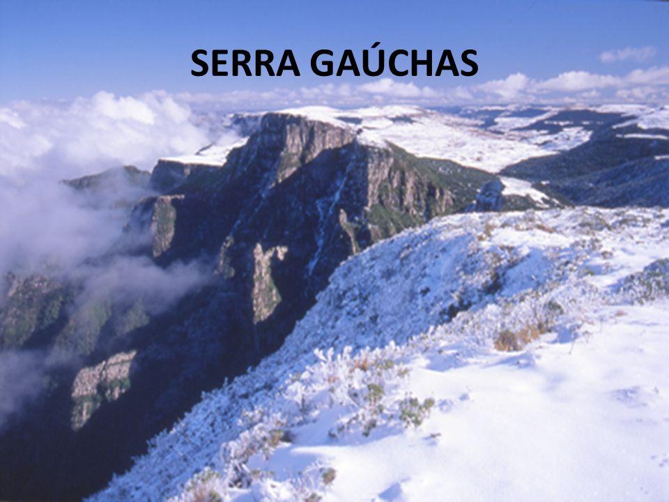 SERRA GAÚCHAS