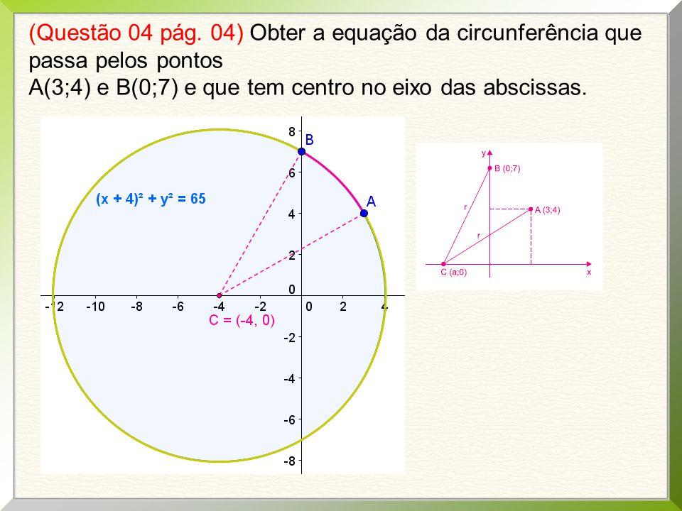 (Questão 05 pág.06) Determinar o centro e o raio das circunferências nas questões de 1 a 5.