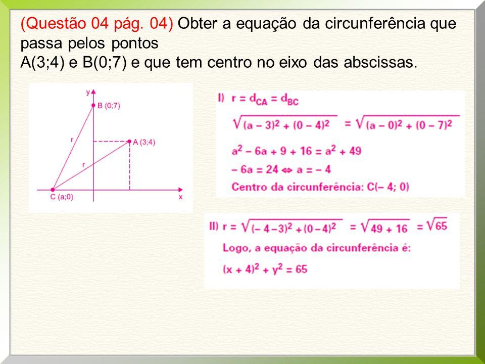 (Questão 06 pág.06) Determinar o centro e o raio das circunferências nas questões de 1 a 5.