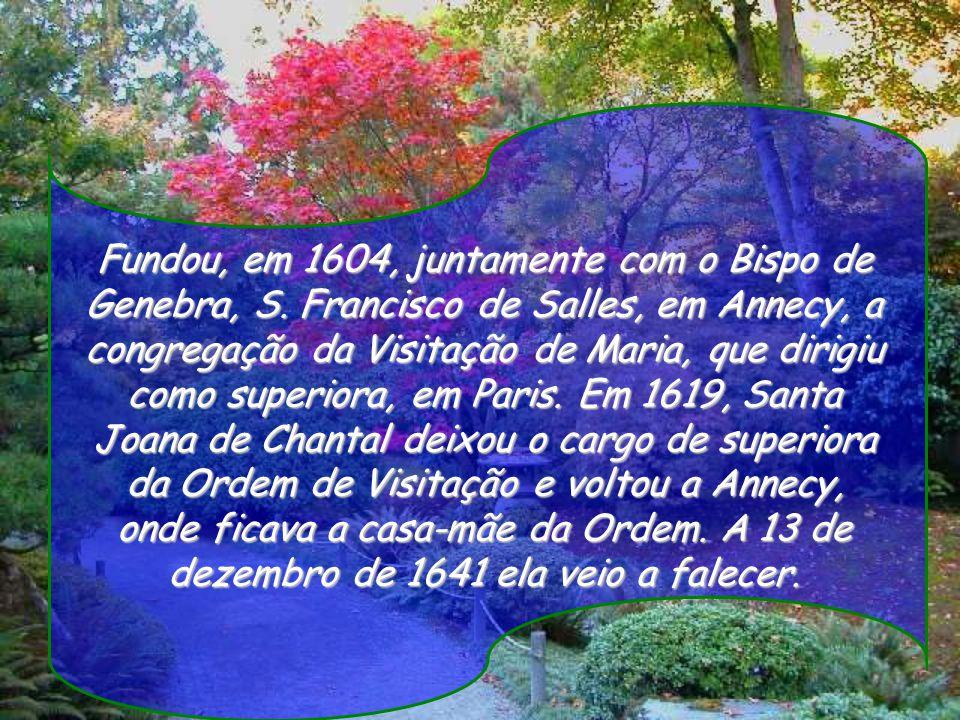 Fundou, em 1604, juntamente com o Bispo de Genebra, S.