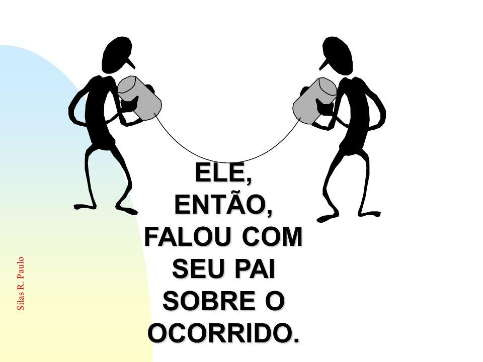 Silas R. Paulo Eles te fazem sorrir e te encorajam a crescer.