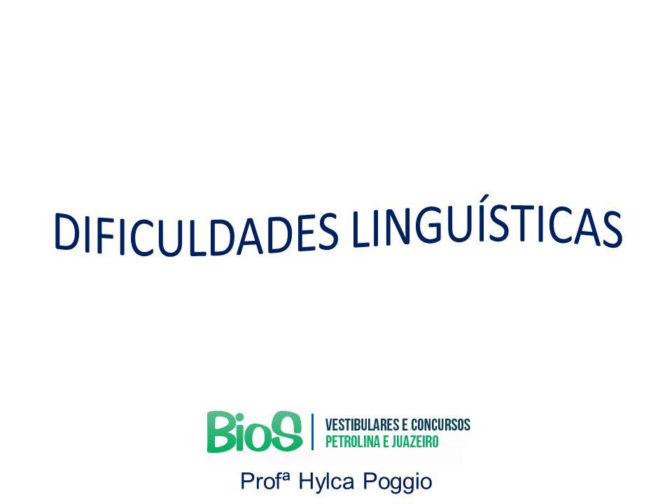 EMPREGO DOS PORQUÊS Profª Hylca Poggio