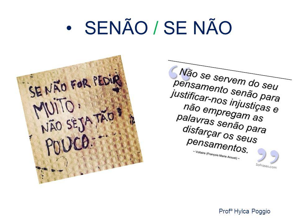 SENÃO / SE NÃO Profª Hylca Poggio