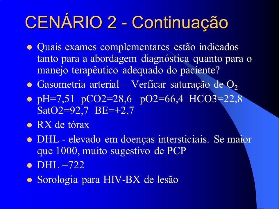 Quais exames complementares estão indicados tanto para a abordagem diagnóstica quanto para o manejo terapêutico adequado do paciente? Gasometria arter