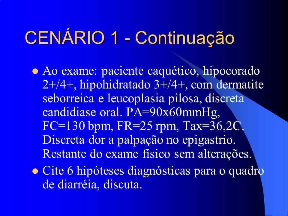 Ao exame: paciente caquético, hipocorado 2+/4+, hipohidratado 3+/4+, com dermatite seborreica e leucoplasia pilosa, discreta candidiase oral. PA=90x60