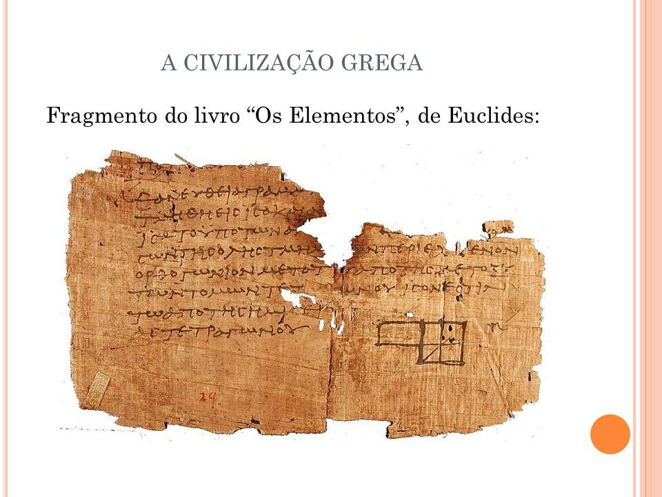 Fragmento do livro Os Elementos , de Euclides: A CIVILIZAÇÃO GREGA