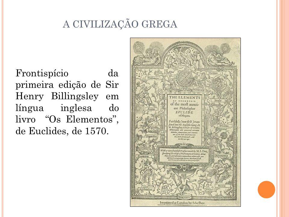 """Frontispício da primeira edição de Sir Henry Billingsley em língua inglesa do livro """"Os Elementos"""", de Euclides, de 1570. A CIVILIZAÇÃO GREGA"""