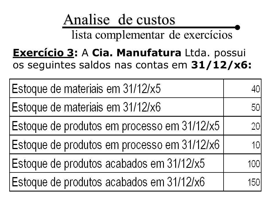 Analise de custos lista complementar de exercícios Calcule: 1.