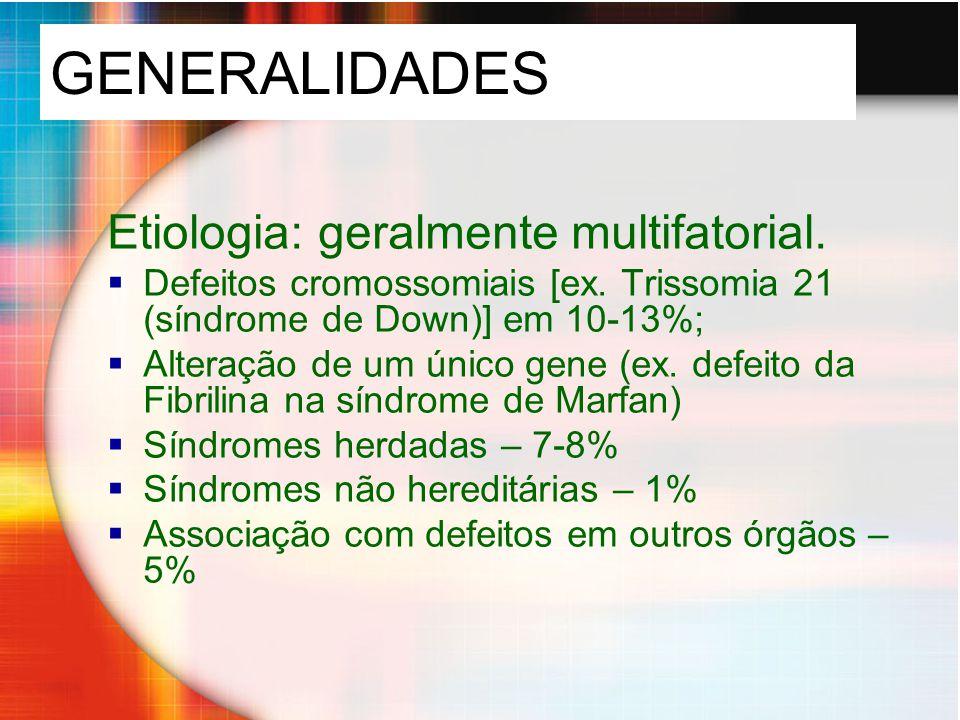 Incidência de anomalias congênitas Todas idades CIV28% Est pulm10% Fallot10% PCA 10% CIA8% Est aórtica7% CoA5% TGV 5% AV canal3% Crianças CIV15% CIV15% TGV11% AV canal10% CoA8% Fallot7% HLH4% Est pulmonar3% HLH - hypoplastic left heart syndrome