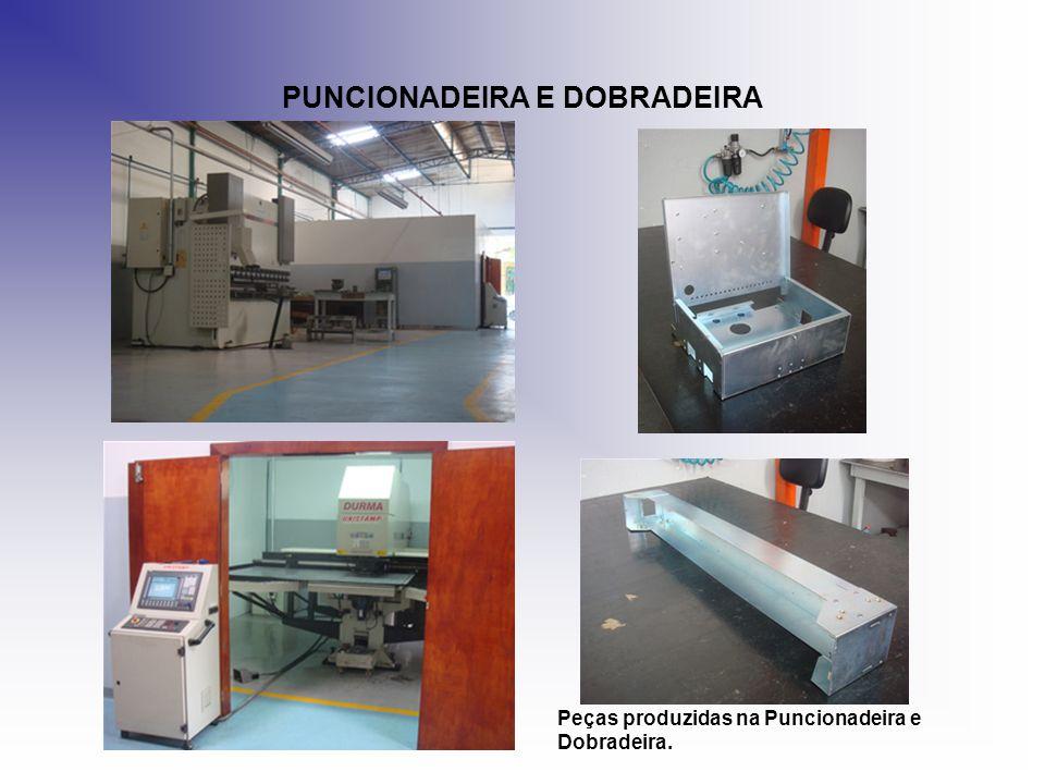 PUNCIONADEIRA E DOBRADEIRA Peças produzidas na Puncionadeira e Dobradeira.
