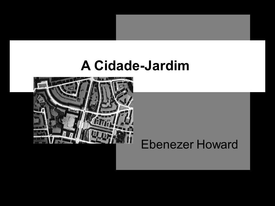 A Cidade-Jardim Ebenezer Howard