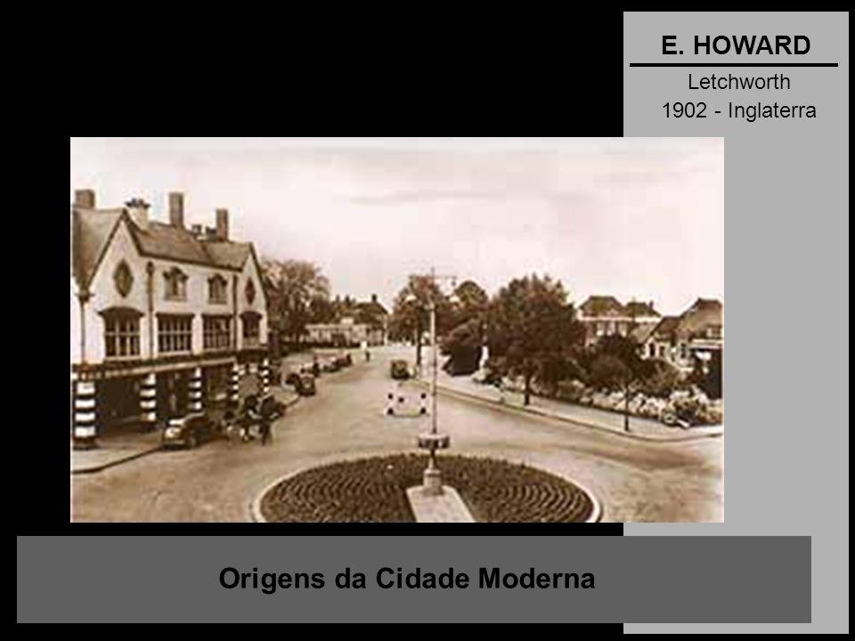 Letchworth 1902 - Inglaterra Origens da Cidade Moderna E. HOWARD