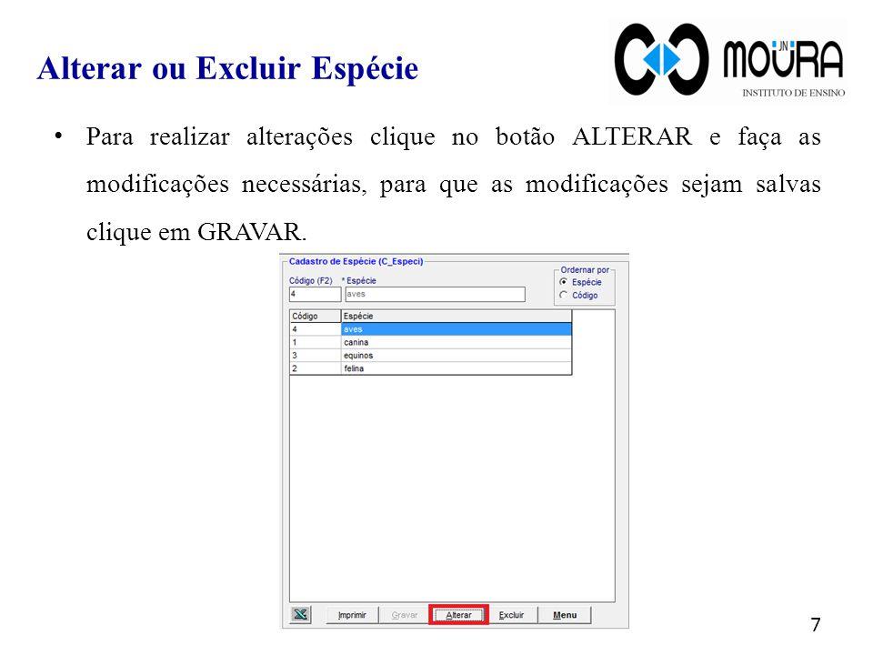 Para realizar alterações clique no botão ALTERAR e faça as modificações necessárias, para que as modificações sejam salvas clique em GRAVAR.
