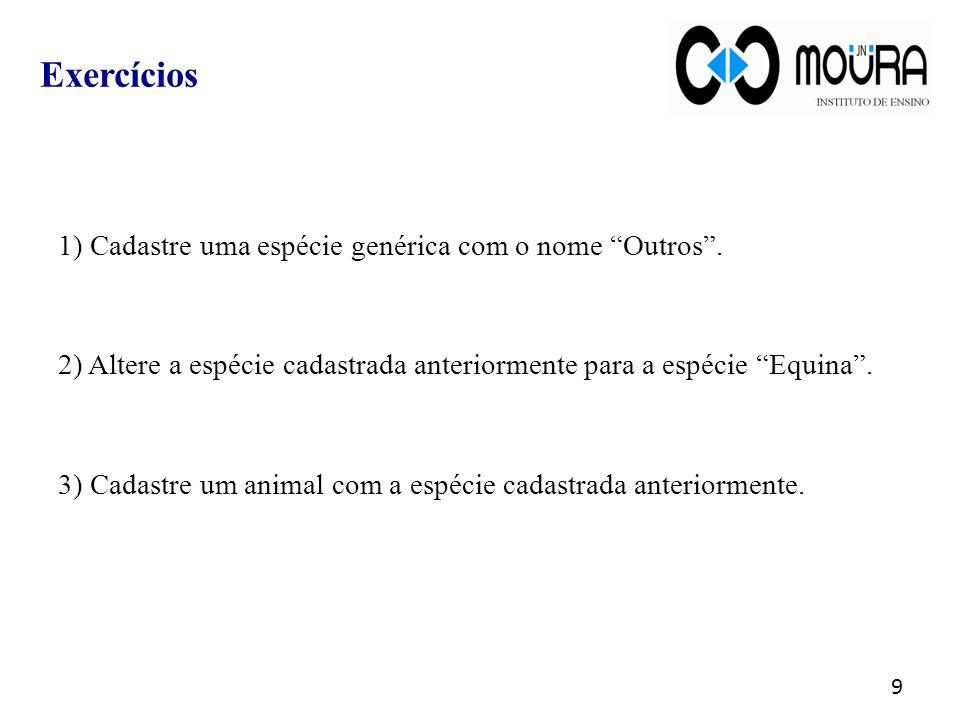 1) Cadastre uma espécie genérica com o nome Outros .