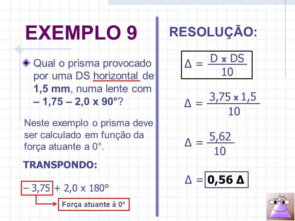 Qual o prisma provocado por uma DS horizontal de 1,5 mm, numa lente com – 1,75 – 2,0 x 90°.