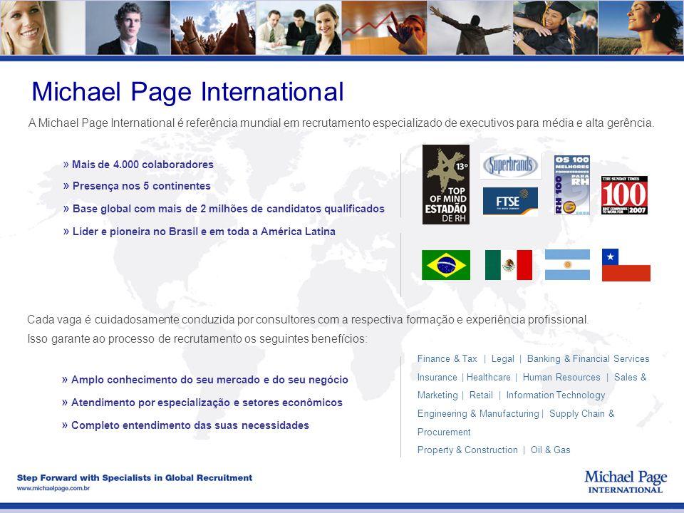 Michael Page International  Mais de 4.000 colaboradores  Presença nos 5 continentes  Base global com mais de 2 milhões de candidatos qualificados 
