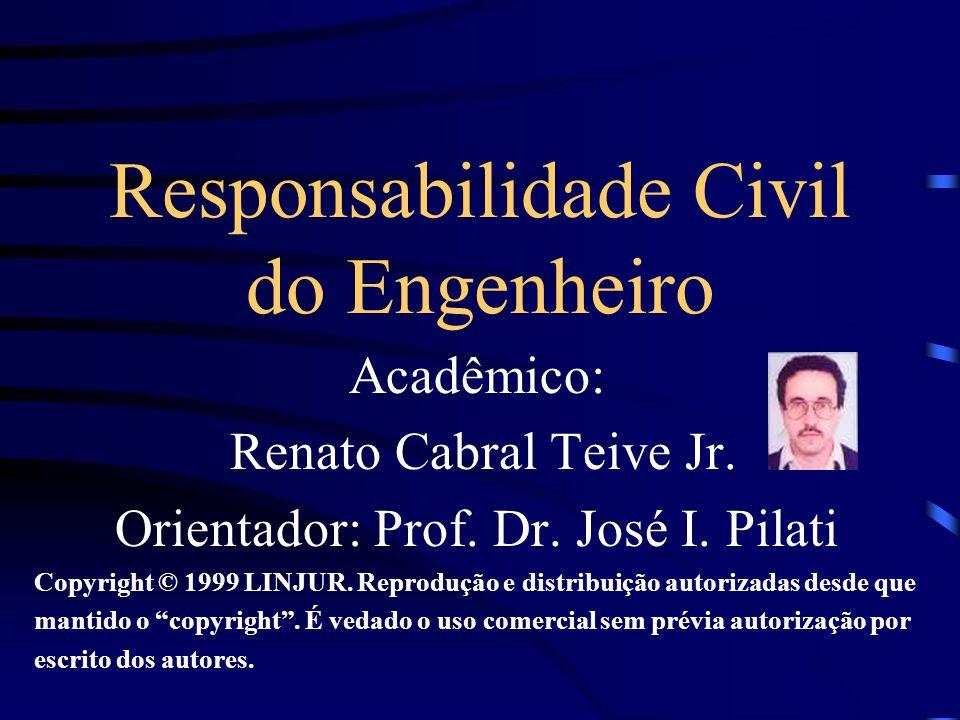 Responsabilidade Solidária A responsabilidade civil pode não ser exclusiva do profissional engenheiro, estendendo-se solidariamente ao proprietário da obra ou construtor licenciado.