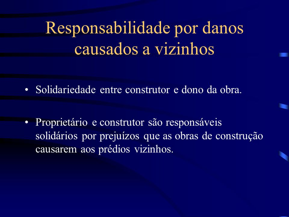 Responsabilidade quanto à escolha e utilização dos materiais Utilização de material impróprio.