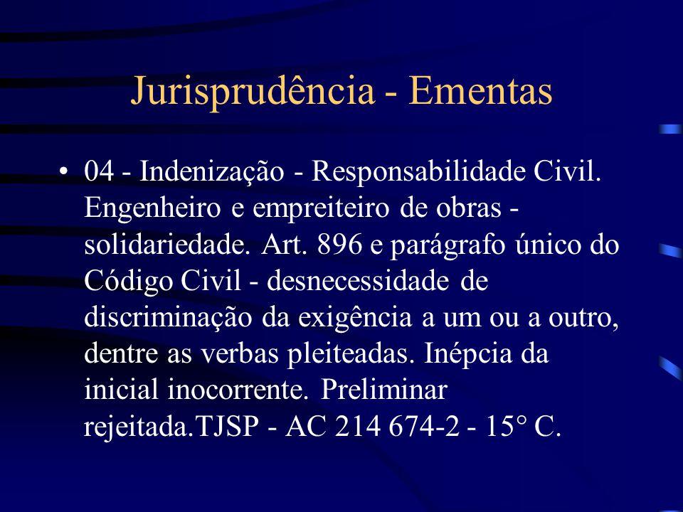 Jurisprudência - Ementas 03 - Responsabilidade Civil - Engenheiro Civil. O engenheiro civil que assina como responsável técnico o projeto aprovado pel