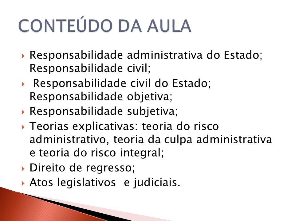  Responsabilidade administrativa do Estado; Responsabilidade civil;  Responsabilidade civil do Estado; Responsabilidade objetiva;  Responsabilidade