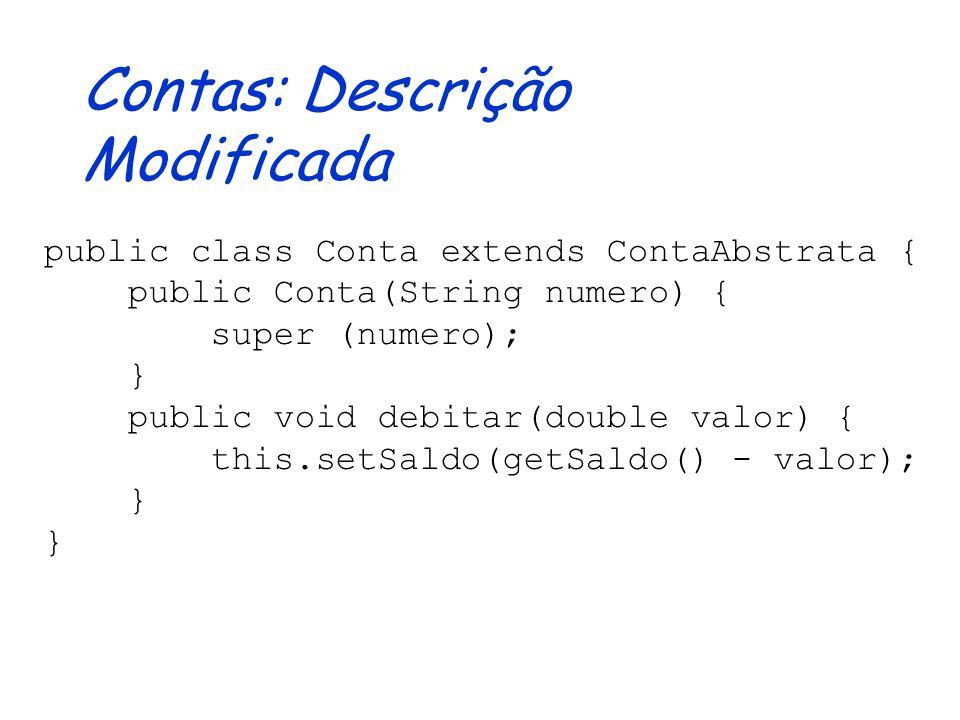 Classes Abstratas Possibilita herança de código preservando comportamento (semântica) Métodos abstratos: Geralmente existe pelo menos um São implement
