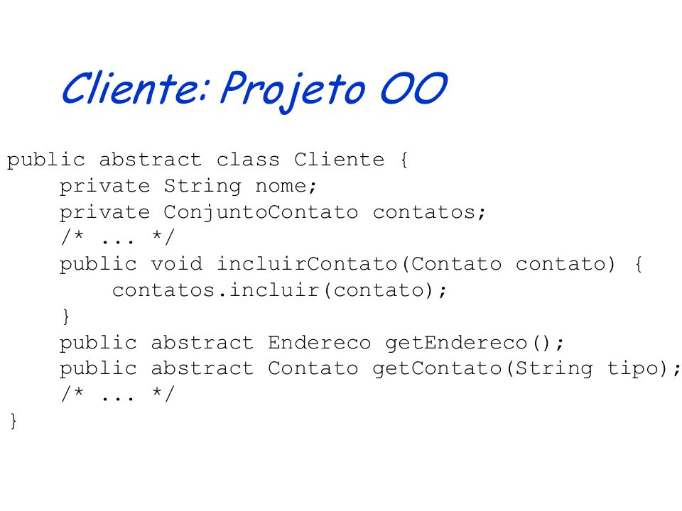 Contas: Projeto OO public abstract class ContaProjeto { private String numero; private double saldo; public abstract void creditar(double valor); publ