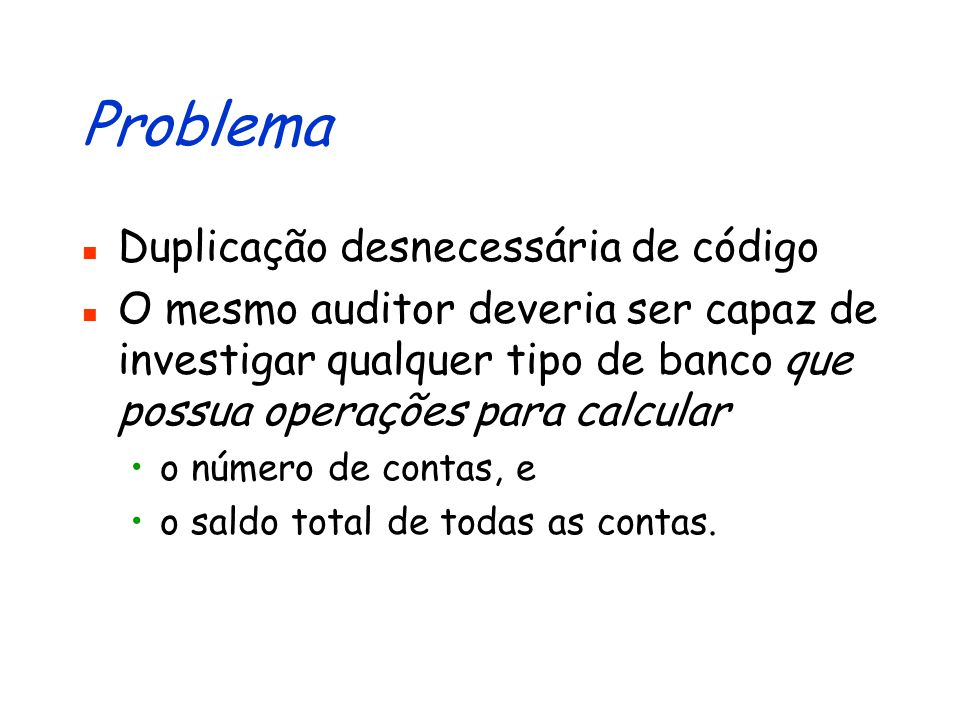 Auditor de Banco Modular public class AuditorBM { private final static double MINIMO = 500.00; private String nome; /*...