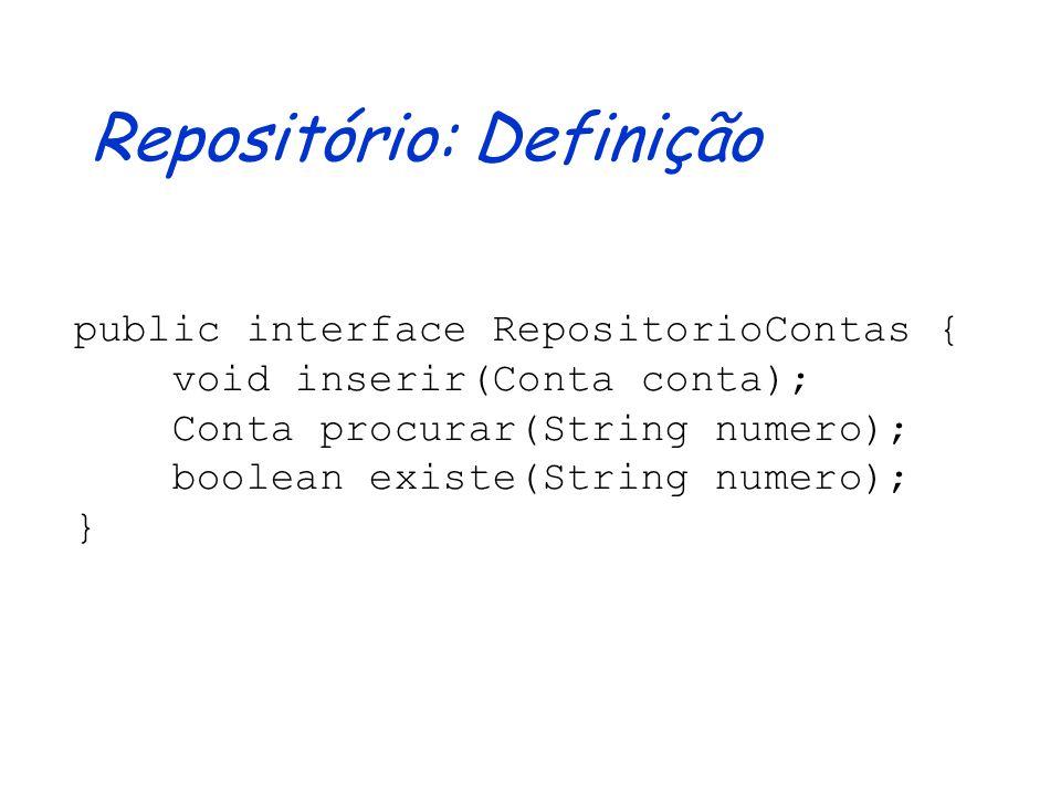 Cadastro de Contas: Parametrização public class CadastroContas { private RepositorioContas contas; public CadastroContas (RepositorioContas r) { if (r != null) contas = r; } /*...