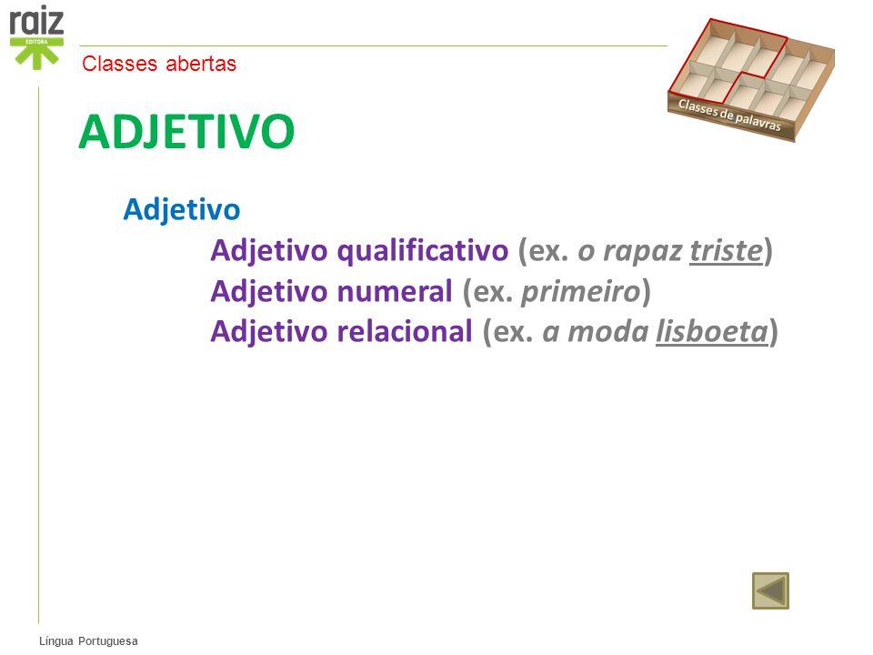 Língua Portuguesa ADJETIVO Adjetivo Adjetivo qualificativo (ex.