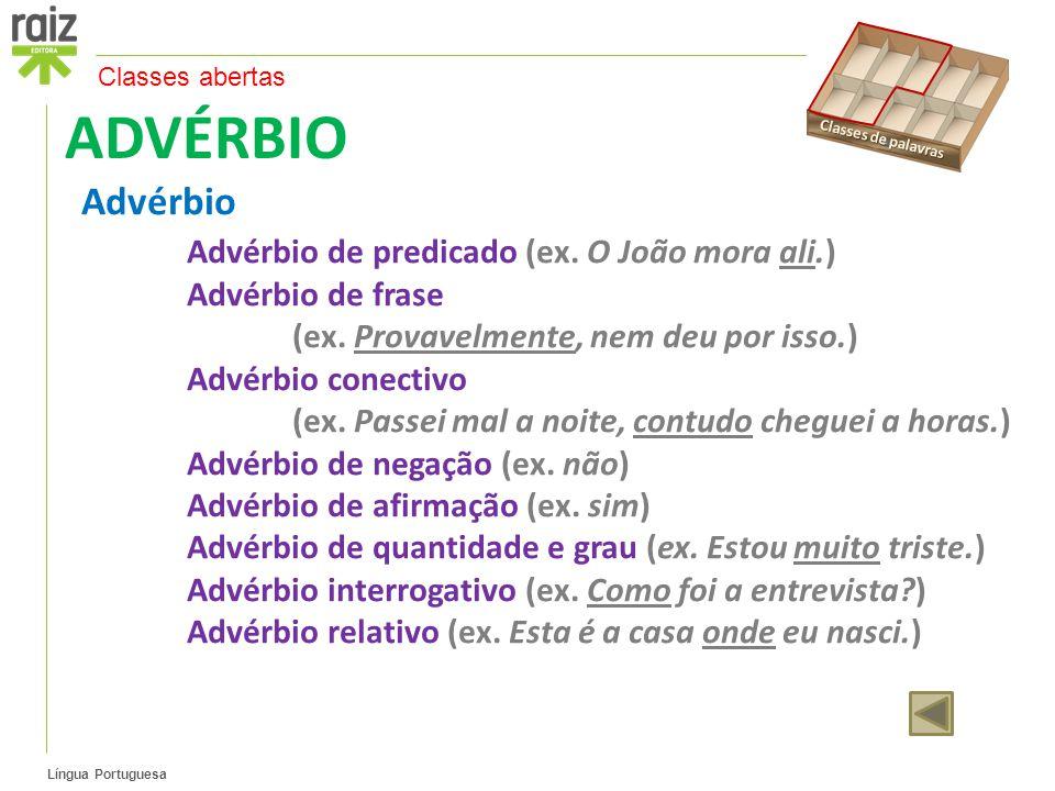 Língua Portuguesa ADVÉRBIO Advérbio Advérbio de predicado (ex.