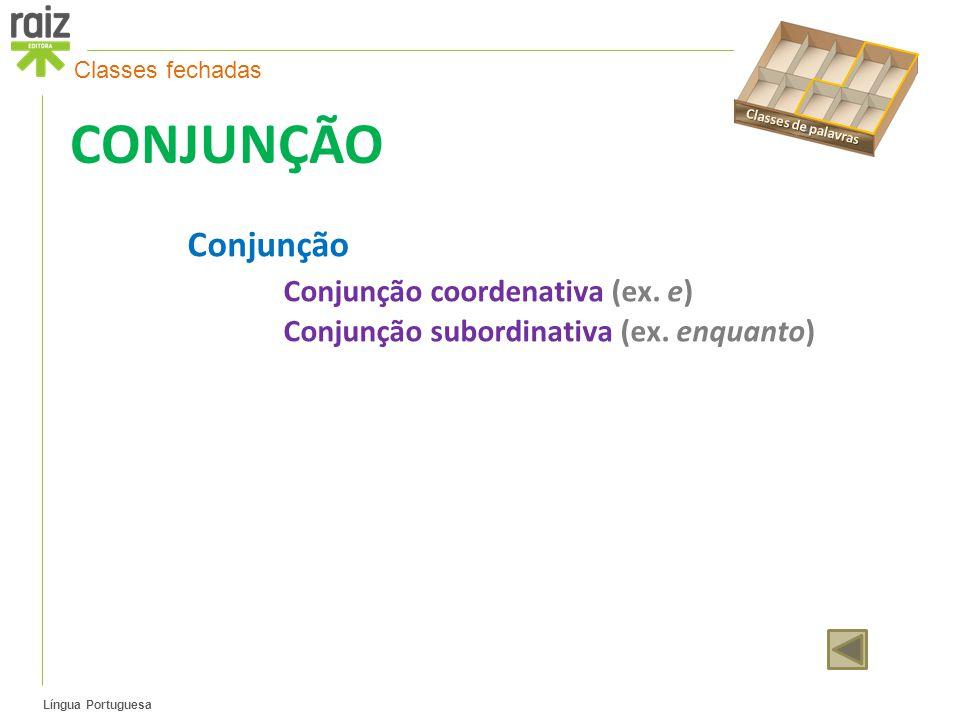 Língua Portuguesa CONJUNÇÃO Conjunção Conjunção coordenativa (ex.