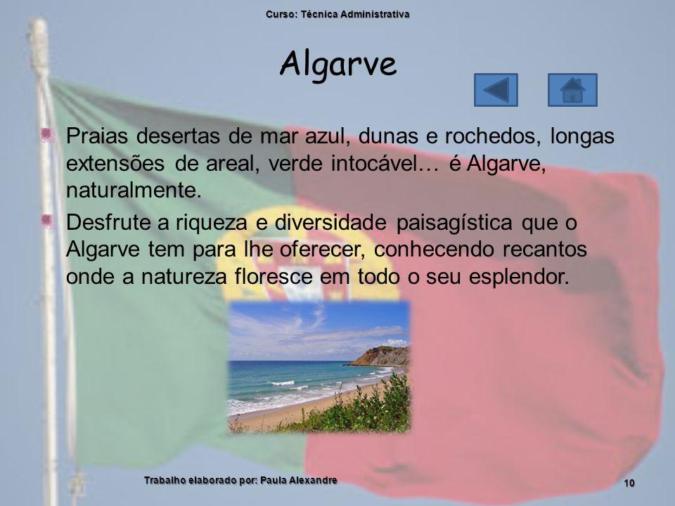 Algarve Praias desertas de mar azul, dunas e rochedos, longas extensões de areal, verde intocável… é Algarve, naturalmente.