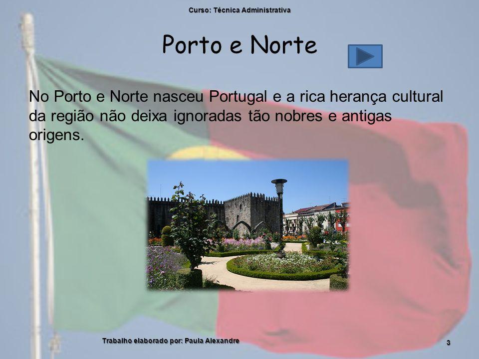 Porto e Norte No Porto e Norte nasceu Portugal e a rica herança cultural da região não deixa ignoradas tão nobres e antigas origens.