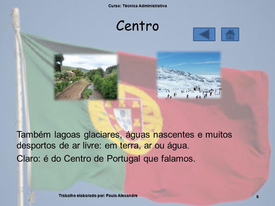 Centro Também lagoas glaciares, águas nascentes e muitos desportos de ar livre: em terra, ar ou água.