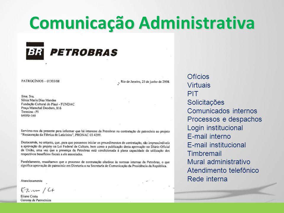 Comunicação Administrativa Ofícios Virtuais PIT Solicitações Comunicados internos Processos e despachos Login institucional E-mail interno E-mail inst