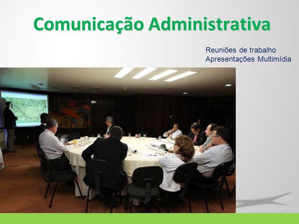 Comunicação Administrativa Reuniões de trabalho Apresentações Multimídia