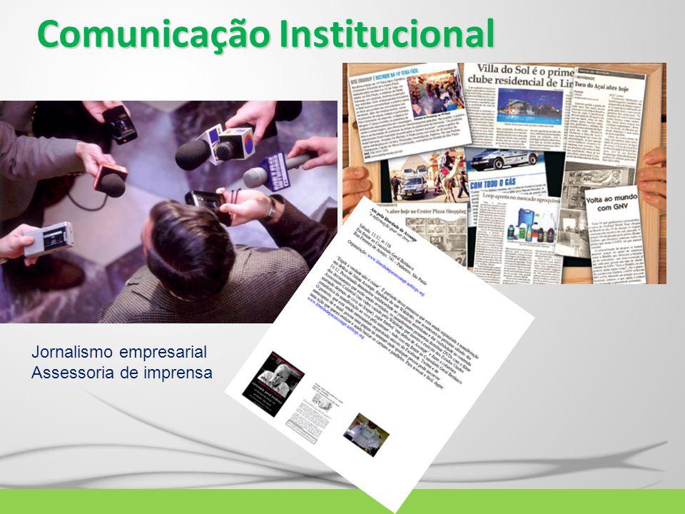 Comunicação Institucional Jornalismo empresarial Assessoria de imprensa