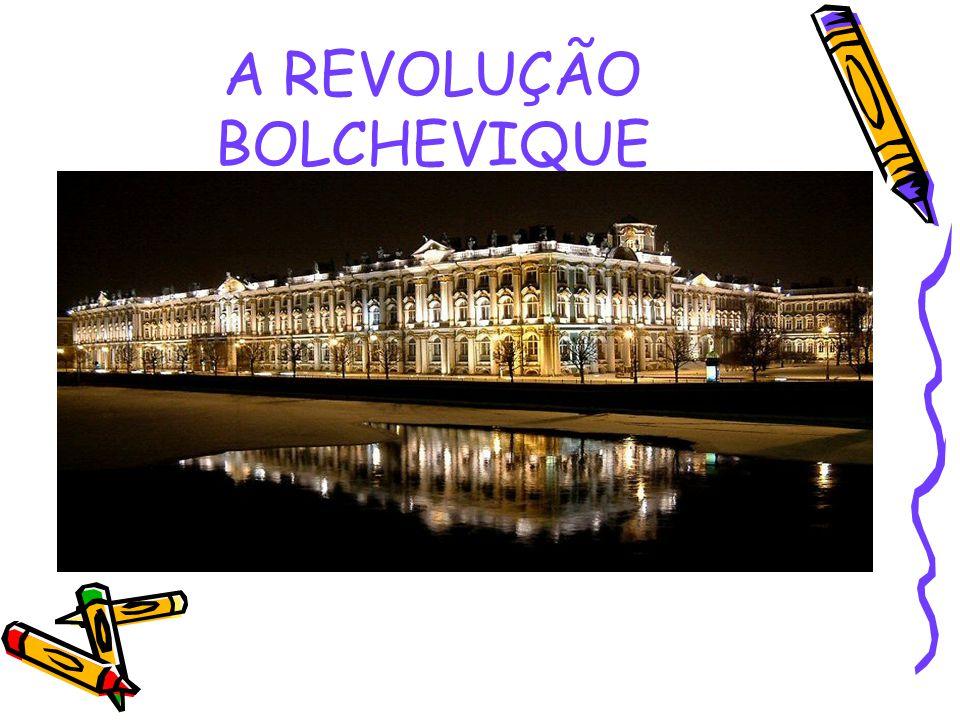 A REVOLUÇÃO BOLCHEVIQUE