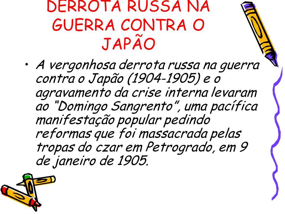 """DERROTA RUSSA NA GUERRA CONTRA O JAPÃO A vergonhosa derrota russa na guerra contra o Japão (1904-1905) e o agravamento da crise interna levaram ao """"Do"""