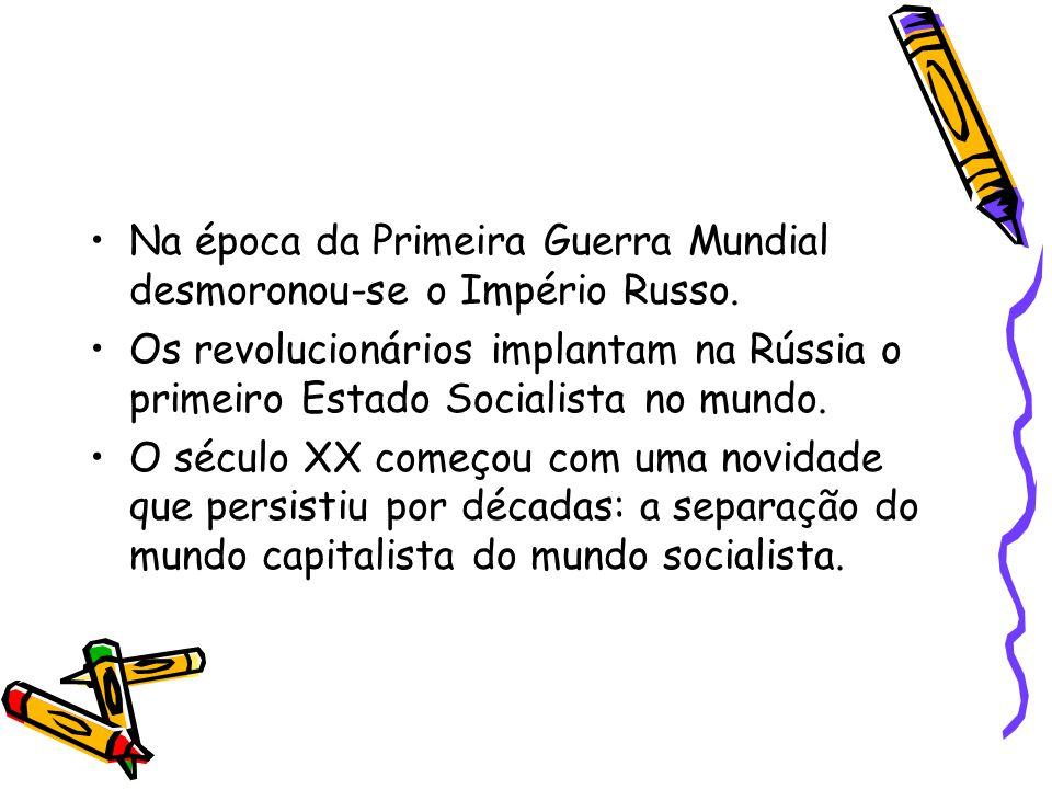 Na época da Primeira Guerra Mundial desmoronou-se o Império Russo. Os revolucionários implantam na Rússia o primeiro Estado Socialista no mundo. O séc