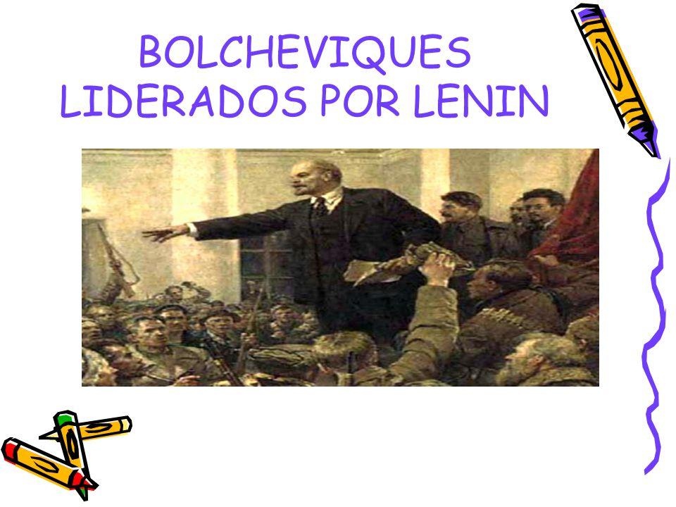 BOLCHEVIQUES LIDERADOS POR LENIN