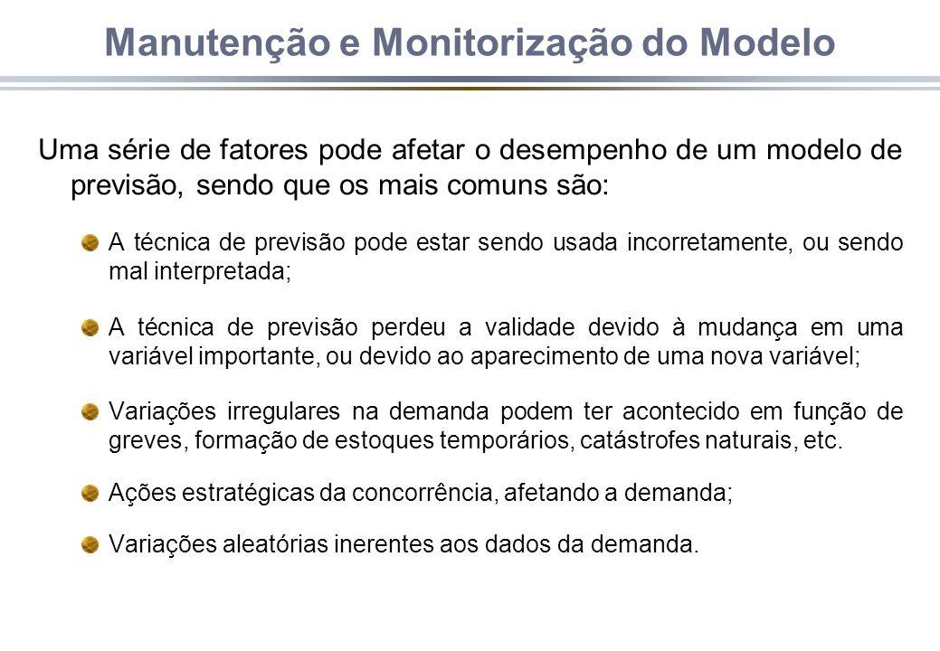 Manutenção e Monitorização do Modelo Uma série de fatores pode afetar o desempenho de um modelo de previsão, sendo que os mais comuns são: A técnica d