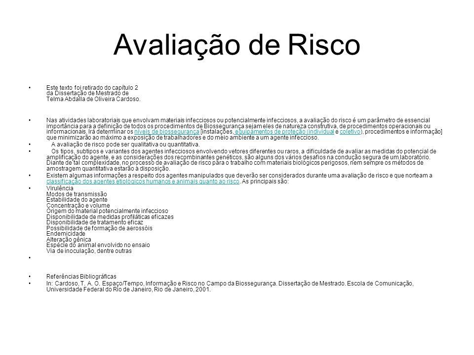 Avaliação de Risco Este texto foi retirado do capítulo 2 da Dissertação de Mestrado de Telma Abdalla de Oliveira Cardoso. Nas atividades laboratoriais