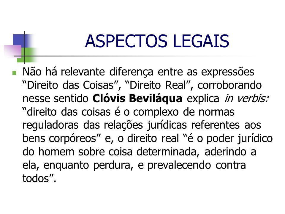 ASPECTOS LEGAIS A expressão real denota o que é inerente a res, ou seja, a coisa.