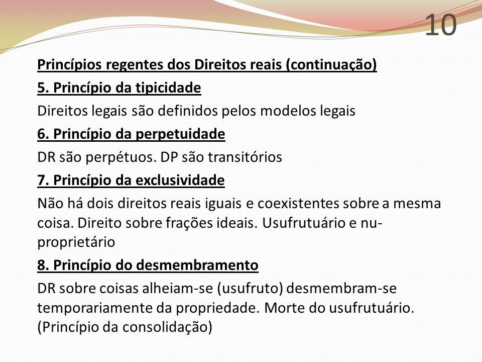 10 Princípios regentes dos Direitos reais (continuação) 5.