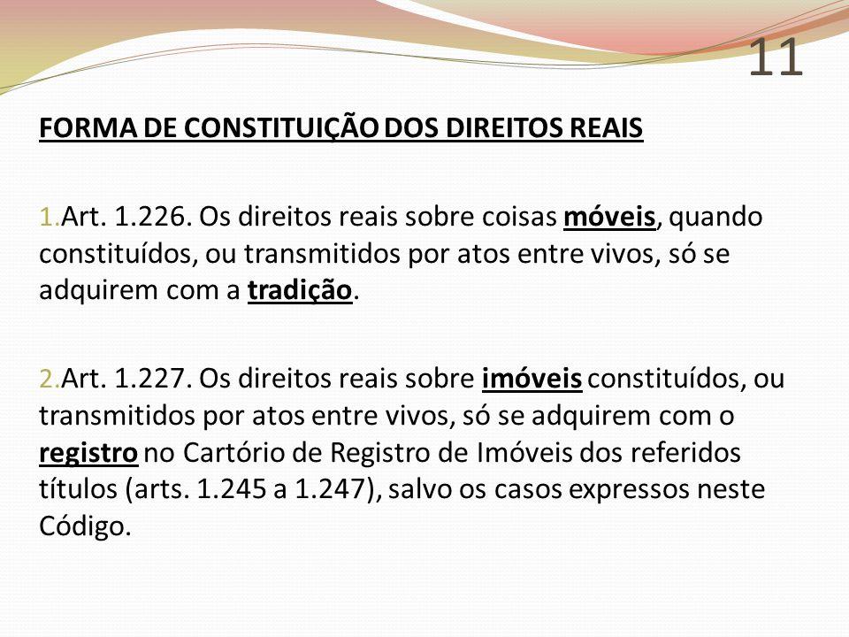 11 FORMA DE CONSTITUIÇÃO DOS DIREITOS REAIS 1.Art.